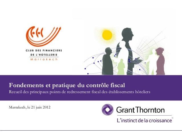 1 Fondements et pratique du contrôle fiscal2ème édition Club des Financiers de l'Hôtellerie de Marrakech Marrakech, le 21 ...