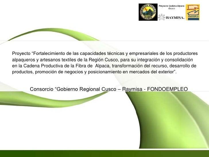 """Proyecto """"Fortalecimiento de las capacidades técnicas y empresariales de los productores alpaqueros y artesanos textiles d..."""