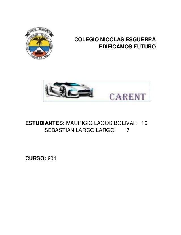 COLEGIO NICOLAS ESGUERRA EDIFICAMOS FUTURO  ESTUDIANTES: MAURICIO LAGOS BOLIVAR 16 SEBASTIAN LARGO LARGO 17  CURSO: 901