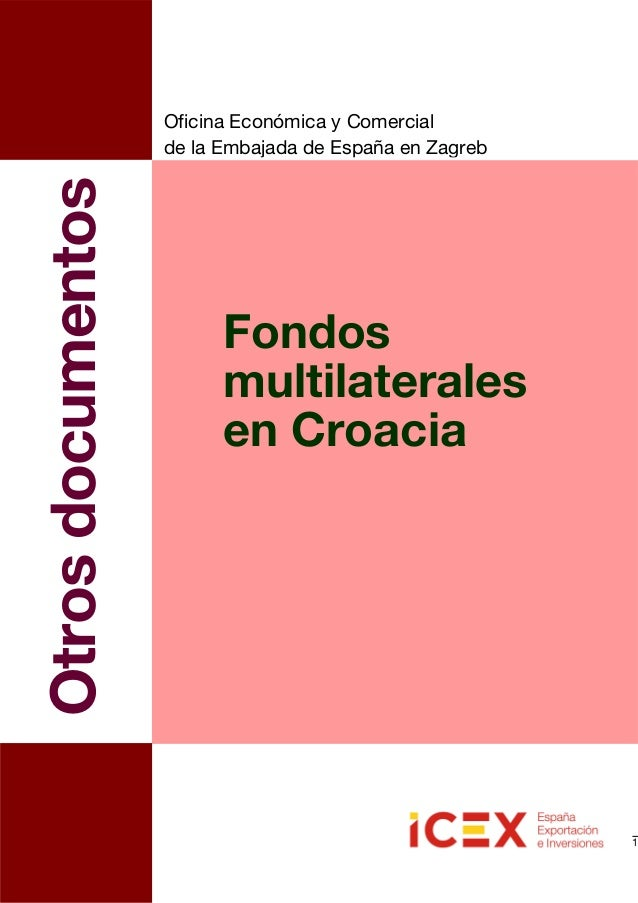 1Fondosmultilateralesen CroaciaOtrosdocumentosOficina Económica y Comercialde la Embajada de España en Zagreb