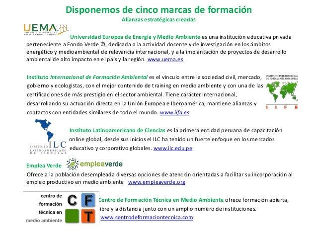 Disponemos de cinco marcas de formación Alianzas estratégicas creadas Universidad Europea de Energía y Medio Ambiente es u...