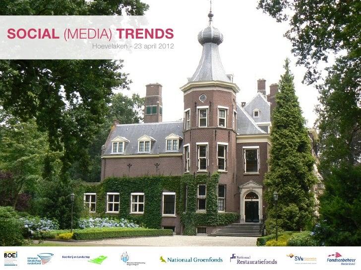 SOCIAL (MEDIA) TRENDS          Hoevelaken - 23 april 2012