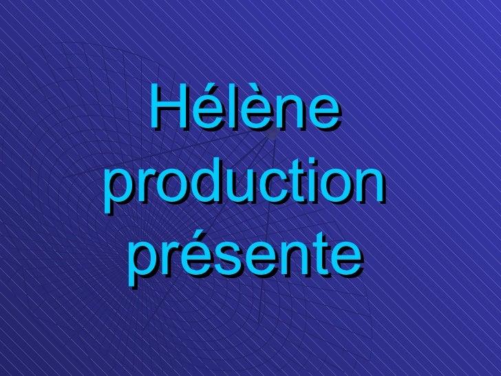 Hélèneproduction présente