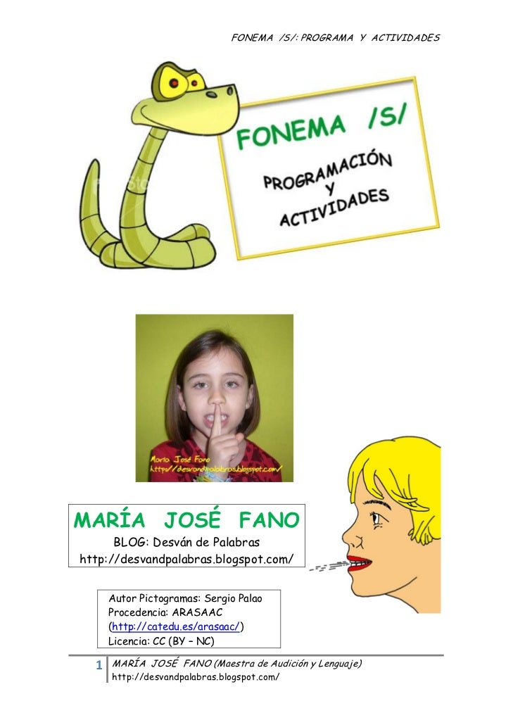 FONEMA /S/: PROGRAMA Y ACTIVIDADESMARÍA JOSÉ FANO          BLOG: Desván de Palabras    http://desvandpalabras.blogspot.co...