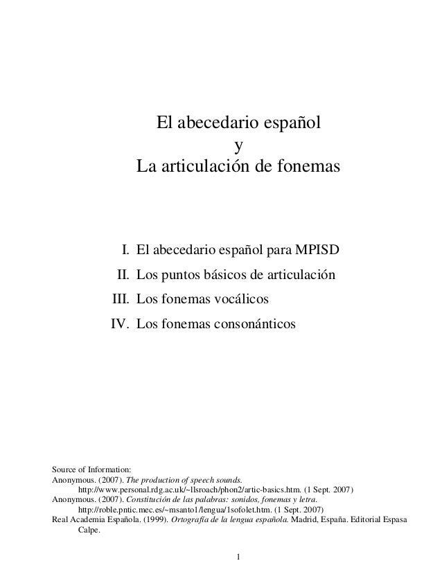 El abecedario español y La articulación de fonemas  I. El abecedario español para MPISD II. Los puntos básicos de articula...
