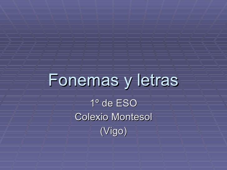 Fonemas y letras 1º de ESO Colexio Montesol (Vigo)