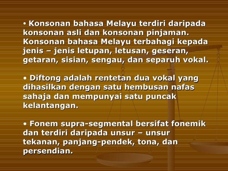• Konsonan bahasa Melayu terdiri daripadakonsonan asli dan konsonan pinjaman.Konsonan bahasa Melayu terbahagi kepadajenis ...