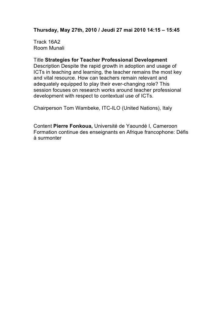 Thursday, May 27th, 2010 / Jeudi 27 mai 2010 14:15 – 15:45  Track 16A2 Room Munali  Title Strategies for Teacher Professio...