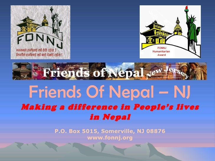 Friends Of Nepal – NJMaking a difference in People's lives              in Nepal       P.O. Box 5015, Somerville, NJ 08876...