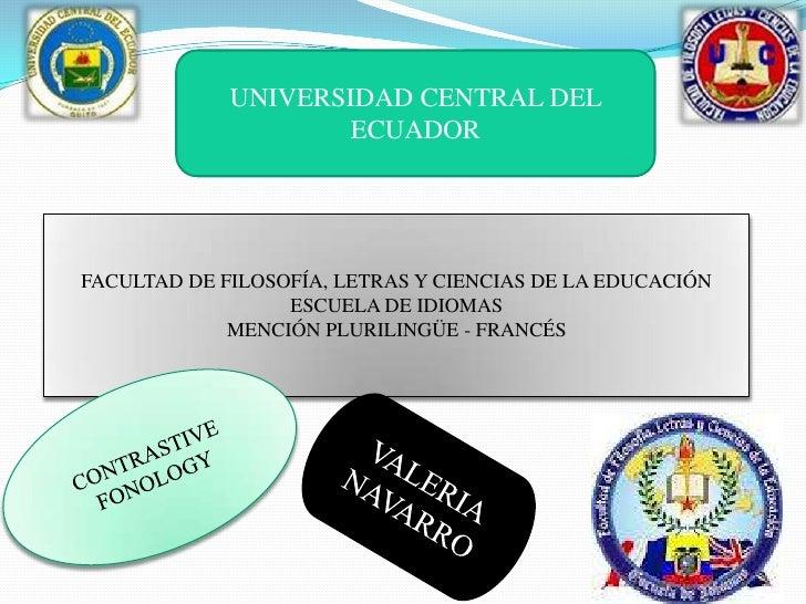 UNIVERSIDAD CENTRAL DEL                     ECUADORFACULTAD DE FILOSOFÍA, LETRAS Y CIENCIAS DE LA EDUCACIÓN               ...