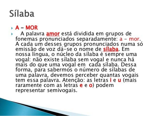  A prosódia ocupa-se da correta emissão de palavras quanto à posição da sílaba tônica, segundo as normas da língua culta....