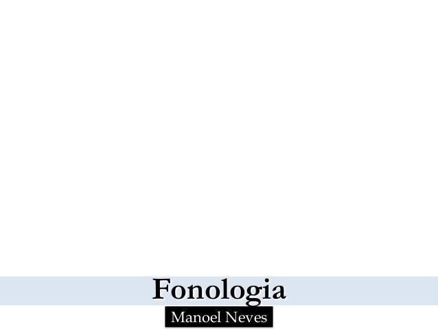 Fonologia Manoel Neves
