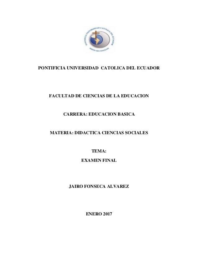 PONTIFICIA UNIVERSIDAD CATOLICA DEL ECUADOR FACULTAD DE CIENCIAS DE LA EDUCACION CARRERA: EDUCACION BASICA MATERIA: DIDACT...