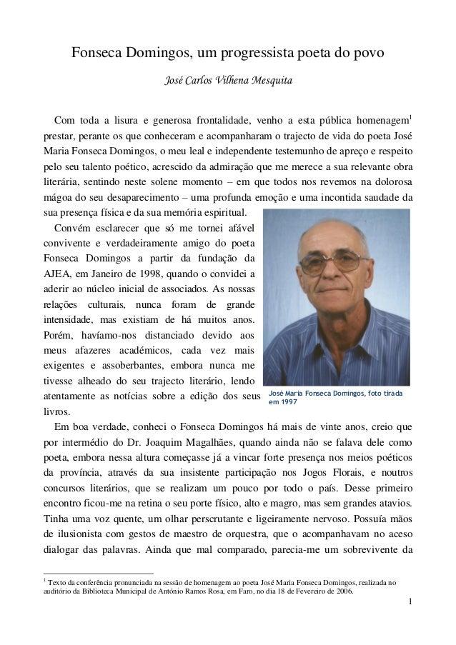 Fonseca Domingos, um progressista poeta do povo José Carlos Vilhena Mesquita Com toda a lisura e generosa frontalidade, ve...