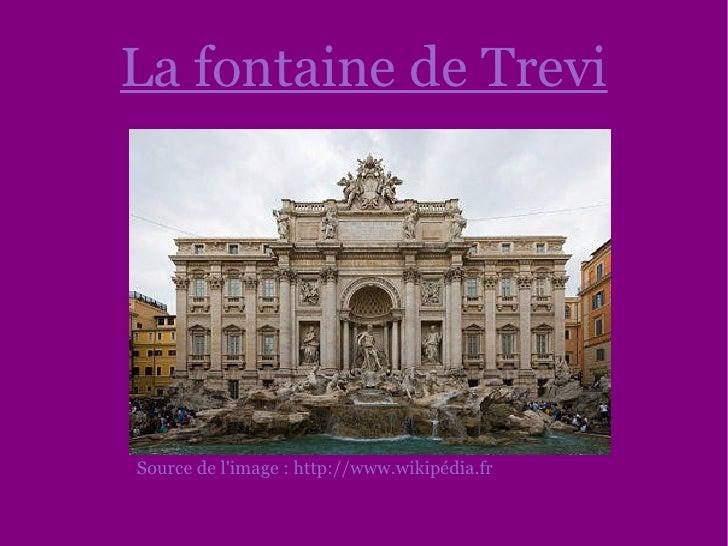 La fontaine de Trevi Source de l'image : http://www.wikipédia.fr