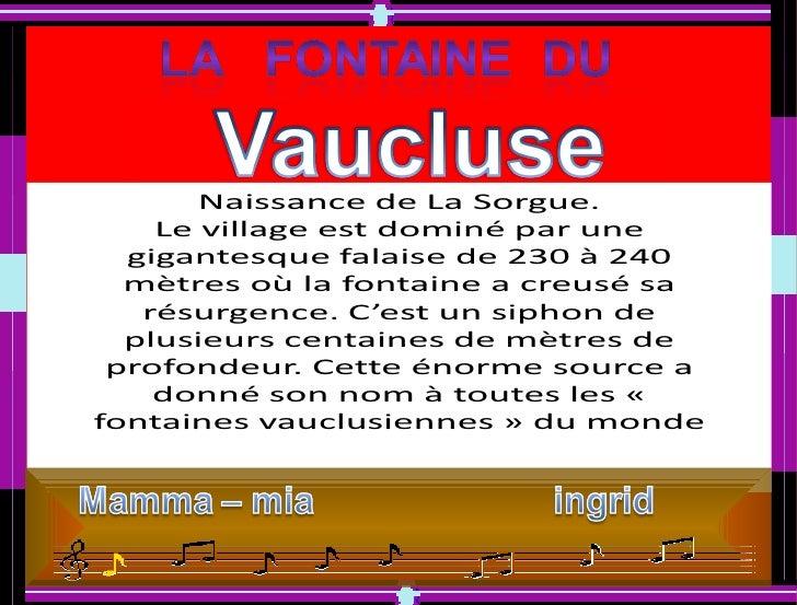 Naissance de La Sorgue.    Le village est dominé par une  gigantesque falaise de 230 à 240  mètres où la fontaine a creusé...
