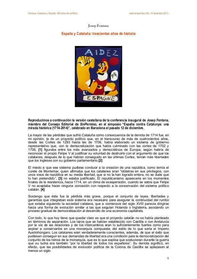 Fontana: Cataluña y España: 300 años de conflicto  www.sinpermiso.info, 15 diciembre 2013  Josep Fontana  !  !  España y C...