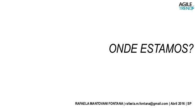 ONDE ESTAMOS? RAFAELA MANTOVANI FONTANA | rafaela.m.fontana@gmail.com | Abril 2016 | SP