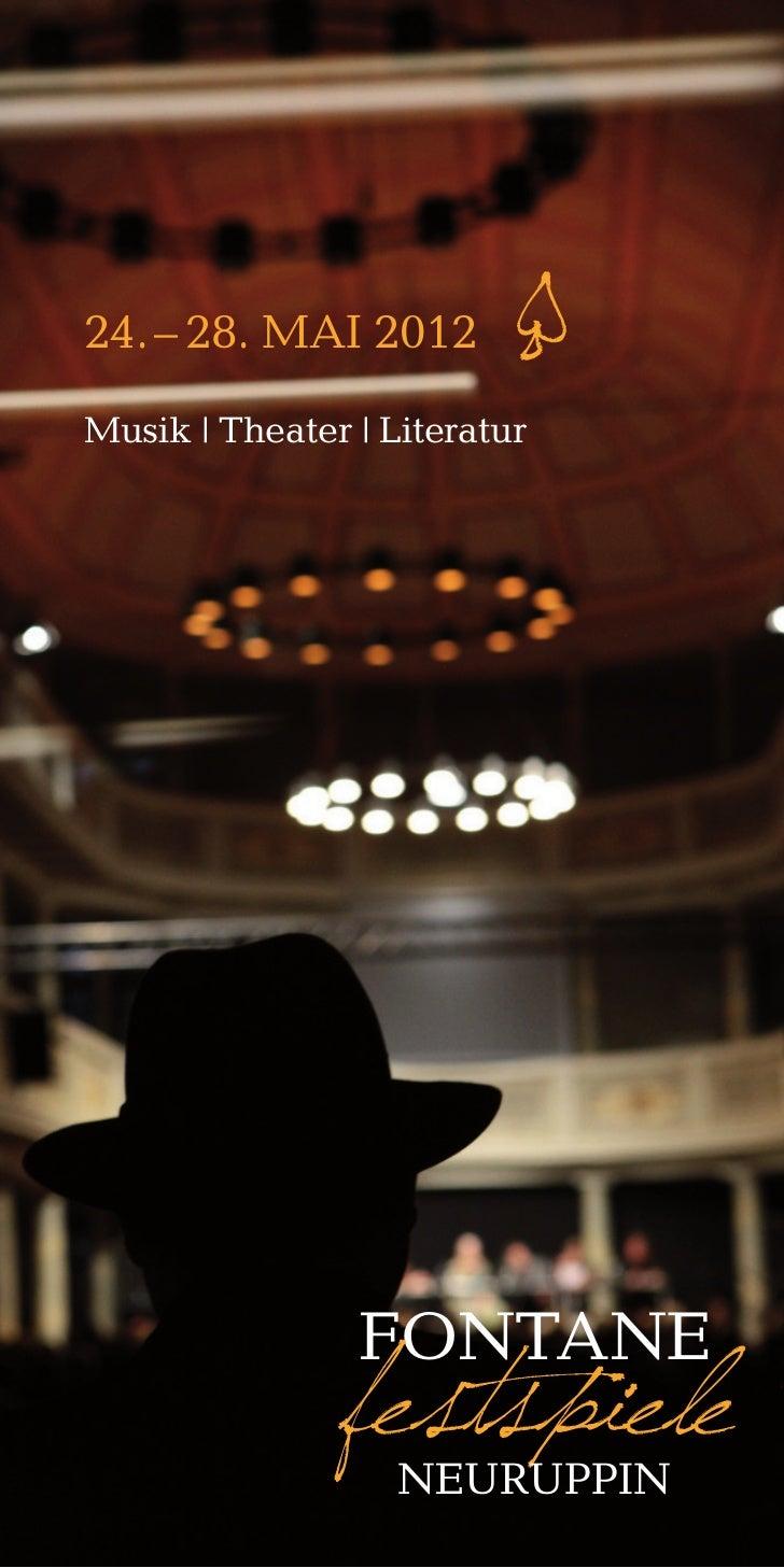 24. – 28. Mai 2012       ¶Musik | theater | Literatur                Fontane               festspiele                   ne...