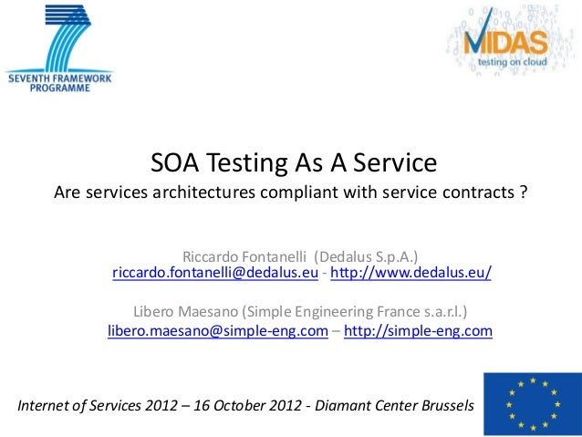 SOA Testing As A Service     Are services architectures compliant with service contracts ?                         Riccard...