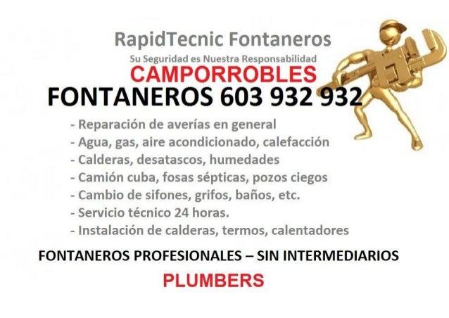 RapidTecnic Fontaneros  Su Seguridad es Nuestra Responsabilidad  CAM PORROBLES FONTANEROS 603 932  - Reparación de averías...