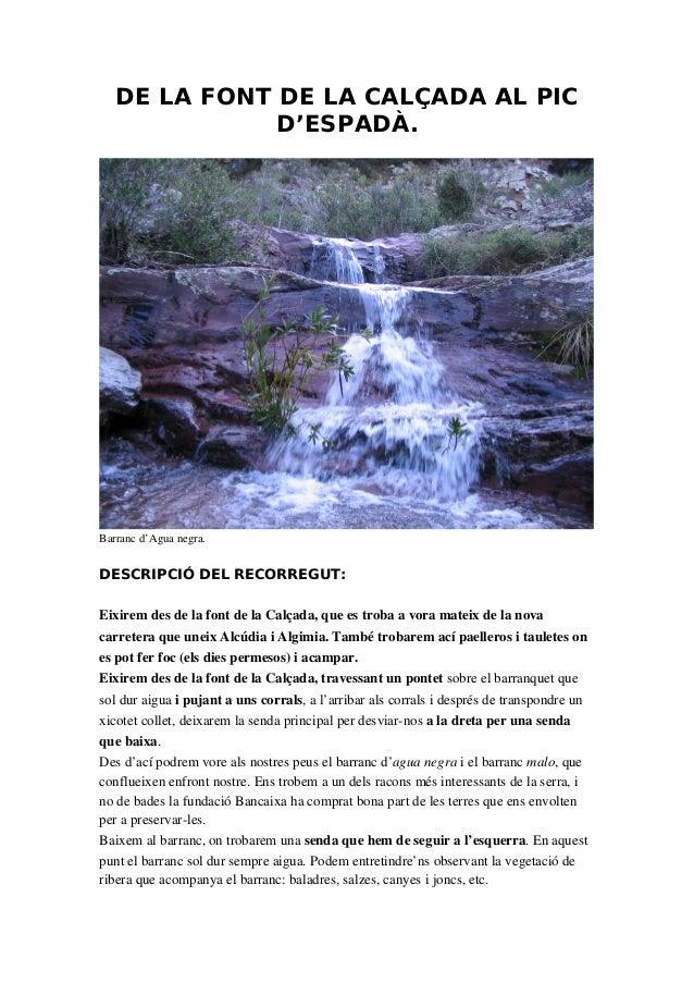 DE LA FONT DE LA CALÇADA AL PIC D'ESPADÀ. Barrancd'Aguanegra. DESCRIPCIÓ DEL RECORREGUT: EixiremdesdelafontdelaCa...