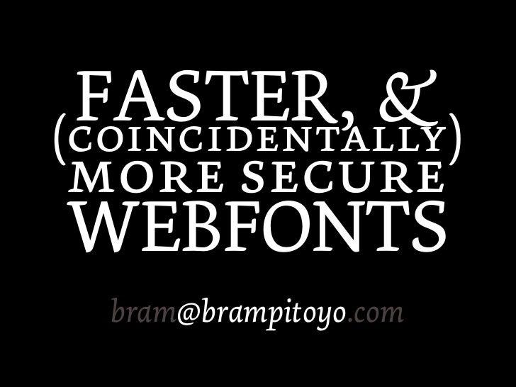 FASTER, & ()   WEBFONTS   bram@brampitoyo.com