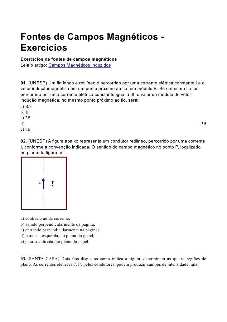Fontes de Campos Magnéticos -ExercíciosExercícios de fontes de campos magnéticosLeia o artigo: Campos Magnéticos Induzidos...