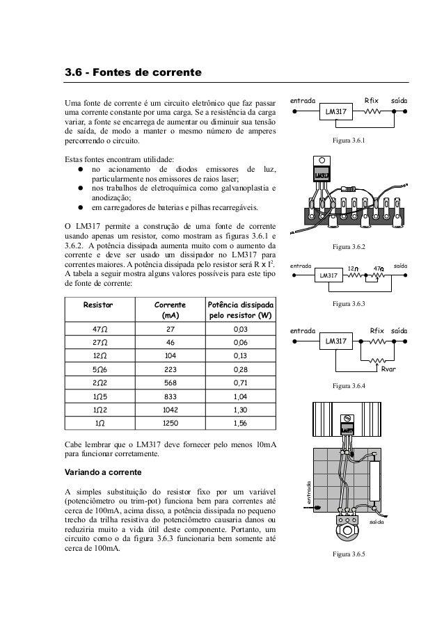 3.6 - Fontes de corrente Uma fonte de corrente é um circuito eletrônico que faz passar uma corrente constante por uma carg...