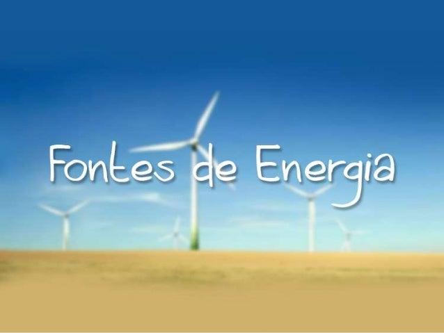As fontes de energia são de fundamental importância, em especial na  atual sociedade capitalista. Essas substâncias, após ...