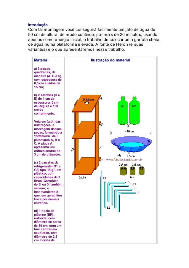 IntroduçãoCom tal montagem você conseguirá facilmente um jato de água de50 cm de altura, de modo continuo, por mais de 20 ...