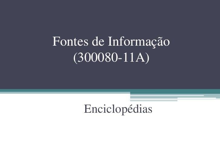 Fontes de Informação   (300080-11A)     Enciclopédias