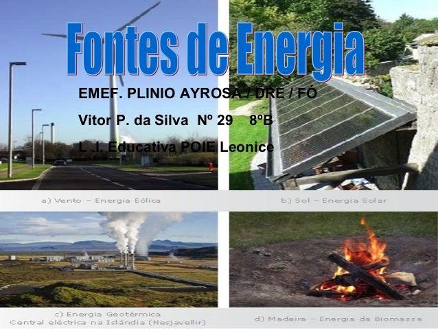 EMEF. PLINIO AYROSA / DRE / FÓ Vitor P. da Silva Nº 29 8ºB L .I. Educativa POIE Leonice