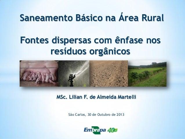 Saneamento Básico na Área Rural  Fontes dispersas com ênfase nos resíduos orgânicos  MSc. Lilian F. de Almeida Martelli Sã...