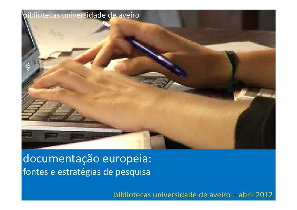 bibliotecas universidade de aveiro                      bibliotecas universidade de aveiro | março 2011documentação europe...