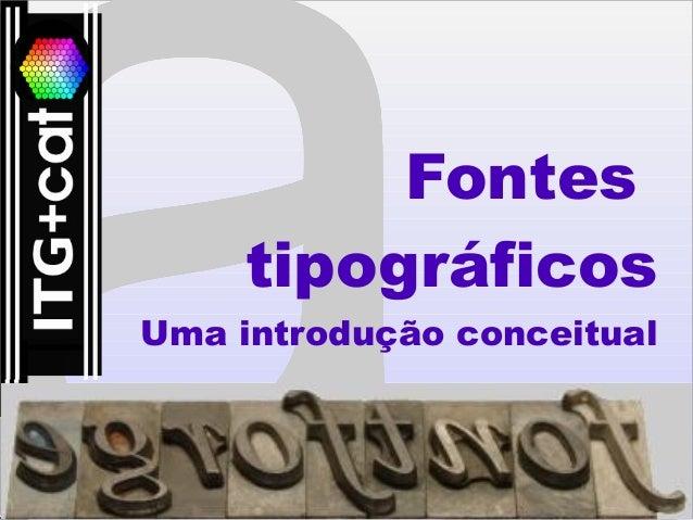 Fontes tipográficos Uma introdução conceitual