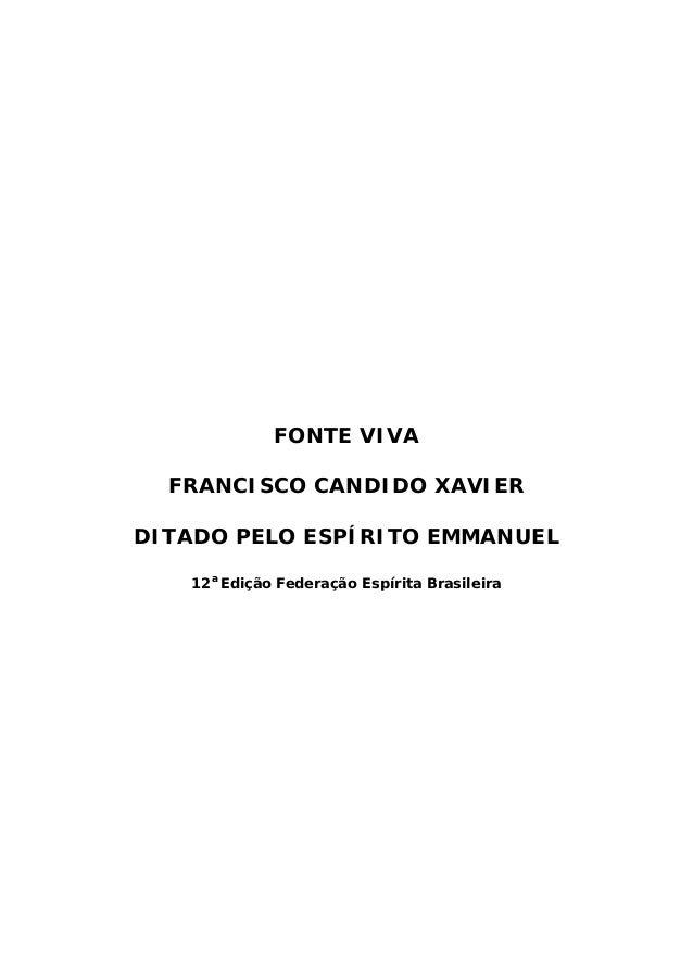 FONTE VIVA FRANCISCO CANDIDO XAVIER DITADO PELO ESPÍRITO EMMANUEL 12a Edição Federação Espírita Brasileira