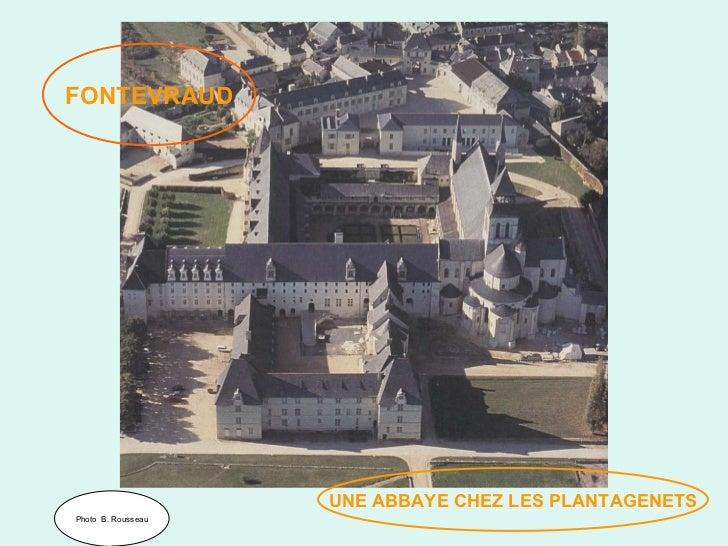 FONTEVRAUD UNE ABBAYE CHEZ LES PLANTAGENETS Photo  B. Rousseau