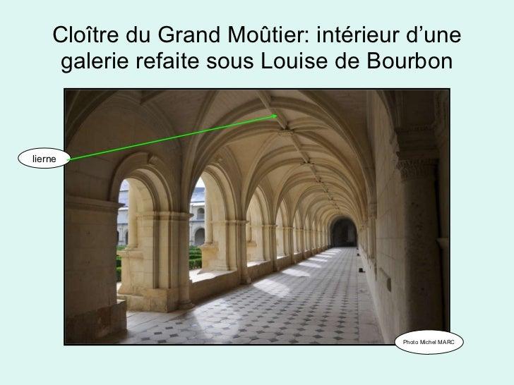 Cloître du Grand Moûtier: intérieur d'une galerie refaite sous Louise de Bourbon Photo Michel MARC lierne