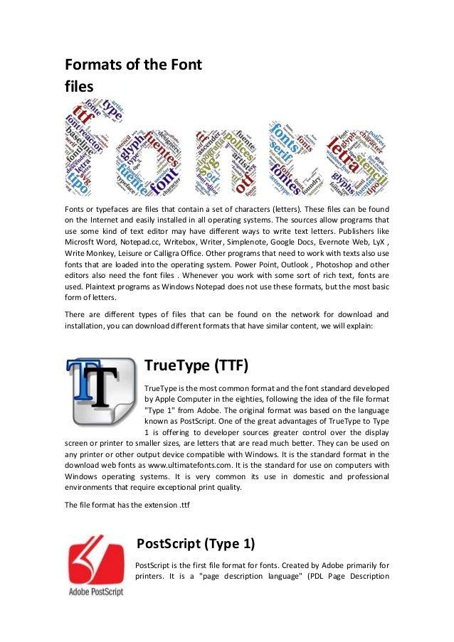 Formats of the Font files: TrueType (TTF), PostScript and OpenType (O\u2026