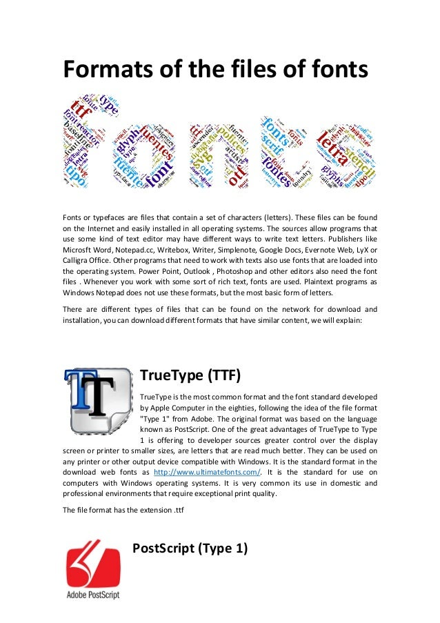 Formats of the files of fonts  Fonts or typefaces are files that contain a set of characters (letters). These files can be...