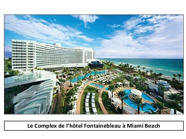Le Complex de l'hôtel Fontainebleau à Miami Beach