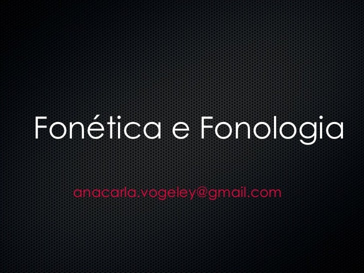 Fonética e Fonologia [email_address]