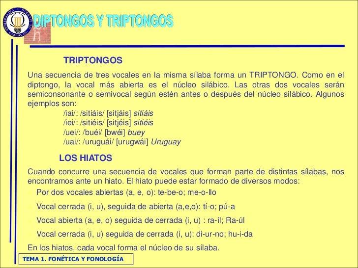 TRIPTONGOS  Una secuencia de tres vocales en la misma sílaba forma un TRIPTONGO. Como en el  diptongo, la vocal más abiert...
