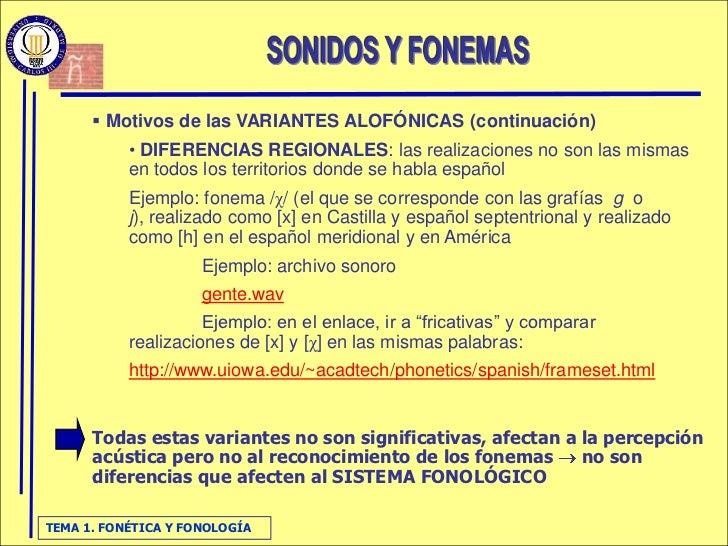  Motivos de las VARIANTES ALOFÓNICAS (continuación)            • DIFERENCIAS REGIONALES: las realizaciones no son las mis...