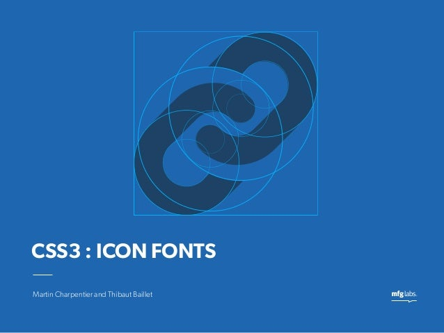 Martin Charpentier and Thibaut BailletCSS3 : ICON FONTS