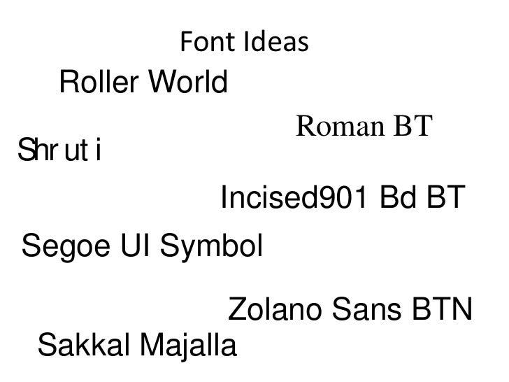 Font Ideas   Roller World                    Roman BTShr ut i             Incised901 Bd BTSegoe UI Symbol              Zol...