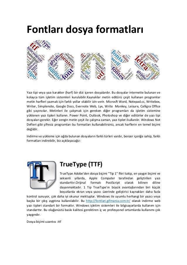 Fontları dosya formatları Yazı tipi veya yazı karakter (harf) bir dizi içeren dosyalardır. Bu dosyalar internette bulunan ...