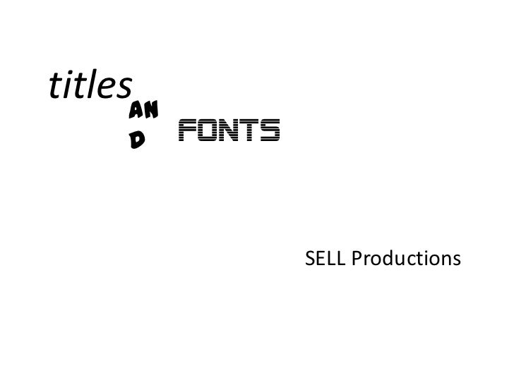 titles<br />and<br />FONTS<br />SELL Productions<br />