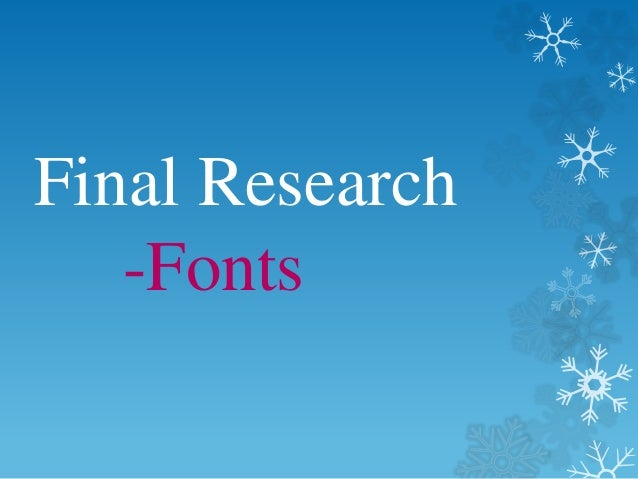 Final Research  -Fonts